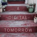 A Digital Tomorrow